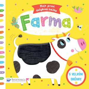 Moje první dotyková knížka Farma (978-80-256-2362-6)