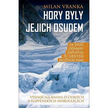Hory byly jejich osudem: Výjimečná kniha o českých a slovenských horolezcích (978-80-7565-327-7)