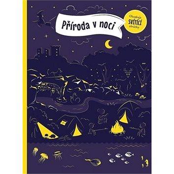 Příroda v noci: Obsahuje svítící obrázky (978-80-00-05019-5)