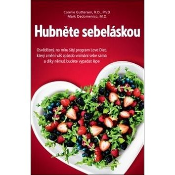 Hubněte sebeláskou: Osvědčený, na míru šitý program Love Diet (978-80-7554-158-1)