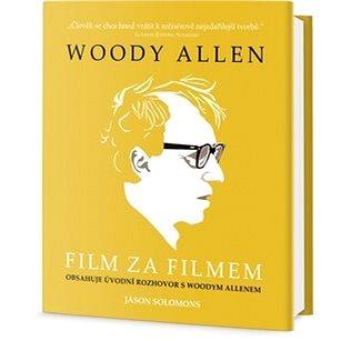Woody Allen Film za filmem: Obsahuje úvodní rozhovor s Woodym Allenem (978-80-7585-142-0)