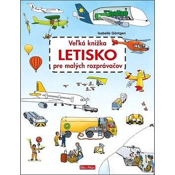 Veľká knižka Letisko pre malých rozprávačov (978-80-88276-35-7)