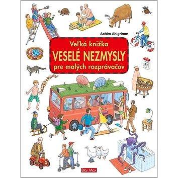 Veľká knižka Veselé nezmysly pre malých rozprávačov (978-80-88276-36-4)