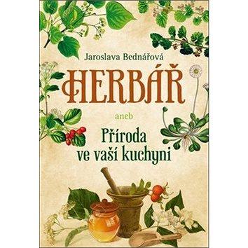 Herbář aneb Příroda ve vaší kuchyni (978-80-7546-173-5)