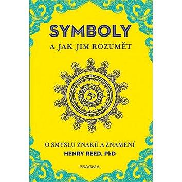 Symboly a jak jim rozumět: O smyslu znaků a znamení (978-80-7617-033-9)