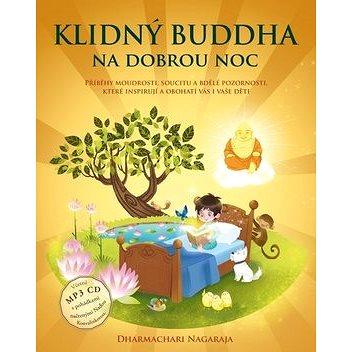 Klidný Buddha na dobrou noc: Včetně MP3 CD s pohádkami načtenými Naďou Konvalinkovou (978-80-7370-512-1)