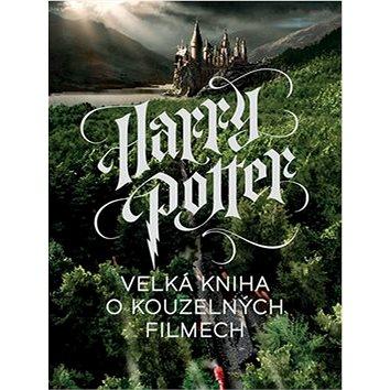 Harry Potter Velká kniha o kouzelných filmech (978-80-7529-594-1)
