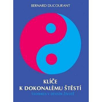 Klíče k dokonalému štěstí: Taoismus v denním životě (978-80-85349-21-4)