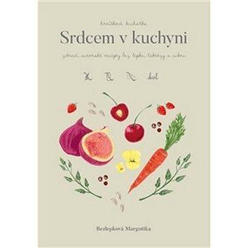 Srdcem v kuchyni: zdravé, autorské recepty bez lepku, laktózy a cukru (978-80-7568-114-0)