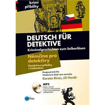 Deutsch für Detektive Němčina pro detektivy: Detektivní příběhy s hádankou, Dvojazyčná kniha (978-80-266-1380-0)
