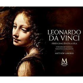 Leonardo da Vinci: Příběh jeho života a díla (978-80-264-2235-8)
