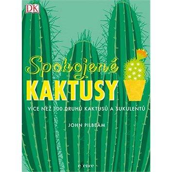 Spokojené kaktusy: Více než 100 druhů kaktusů a sukulentů (978-80-7617-250-0)