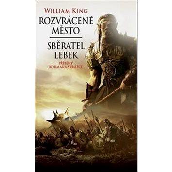 Rozvrácené město Sběratel lebek: Příběhy Kormaka Strážce (978-80-7332-229-8)