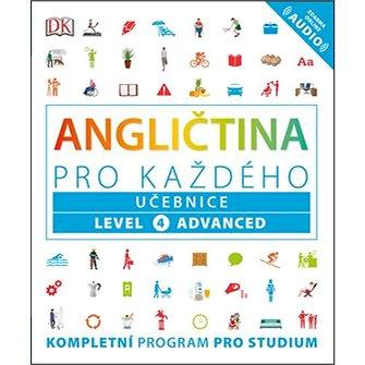 Angličtina pro každého Učebnice: Level 4, Advanced (978-80-242-6300-7)