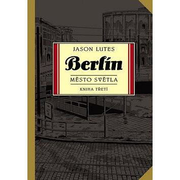 Berlín Město světla (978-80-7595-189-2)