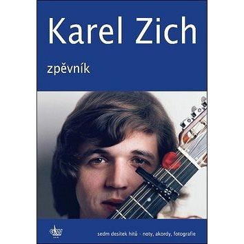 Karel Zich Zpěvník: Sedm desítek hitů - noty, akordy, fotografie (9790706556314)