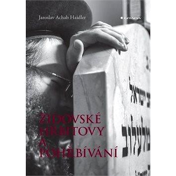 Židovské hřbitovy a pohřbívání (978-80-271-0261-7)