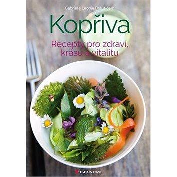 Kopřiva: Recepty pro zdraví, krásu a vitalitu (978-80-247-2932-9)