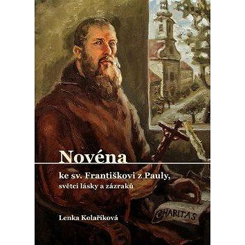 Novéna ke sv. Františkovi z Pauly, světci lásky a zázraků (978-80-7295-247-2)