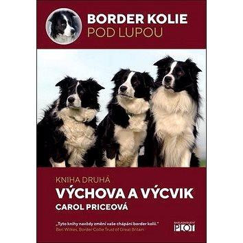 Border Kolie pod lupou: Kniha druhá Výchova a výcvik (978-80-7428-357-4)