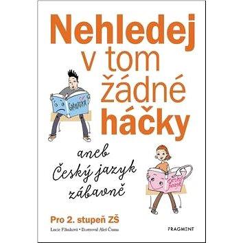 Nehledej v tom žádné háčky: aneb Český jazyk zábavně, pro 2. stupeň ZŠ (978-80-253-4277-0)