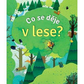 Co se děje v lese? (978-80-256-2621-4)