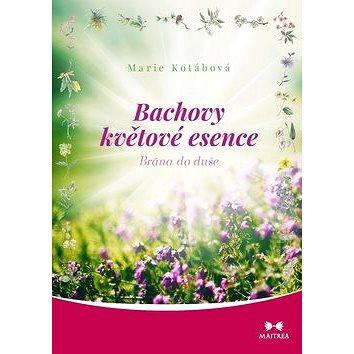 Bachovy květové esence: Brána do duše (978-80-7500-457-4)