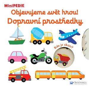 Objevujeme svět hrou! Dopravní prostředky: MiniPEDIE (978-80-256-2577-4)