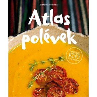 Atlas polévek: Veganská etno kuchařka (978-80-264-2670-7)