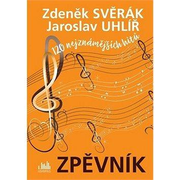 Zpěvník Zdeněk Svěrák a Jaroslav Uhlíř: 120 nejznámějších hitů (978-80-271-0443-7)