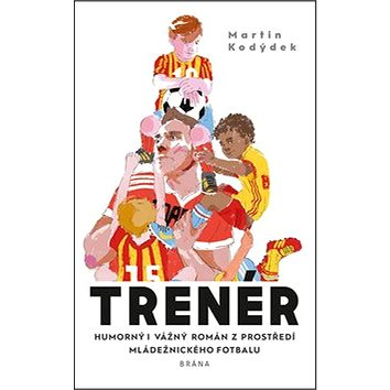 Trenér: Humorný i vážný román z prostředí mládežnického fotbalu (978-80-7617-769-7)