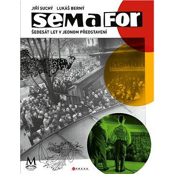 Semafor: Šedesát let v jednom představení (978-80-264-2659-2)