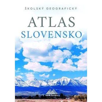 Školský geografický atlas Slovensko (978-80-8067-324-6)