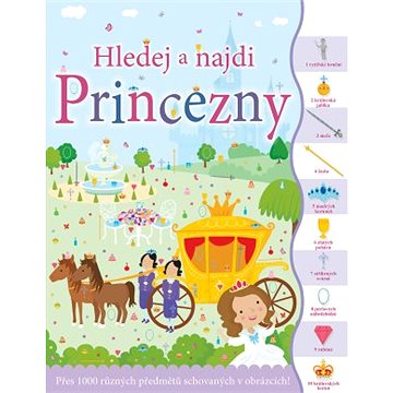 Hledej a najdi Princezny: Přes 1000 různých předmětů schovaných v obrázcích! (978-80-256-2653-5)