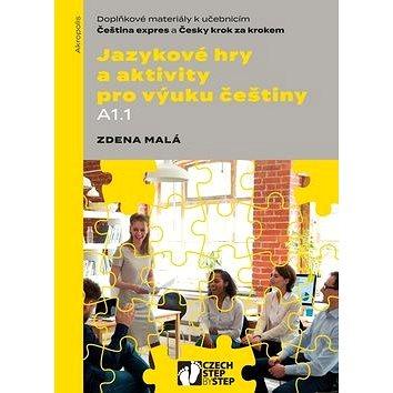Jazykové hry a aktivity pro výuku češtiny A1.1 (978-80-7470-260-0)