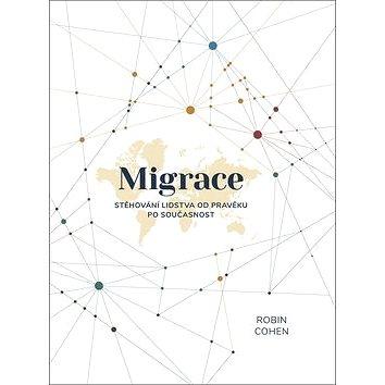 Migrace: Stěhování lidstva od pravěku po současnost (978-80-87850-09-1)