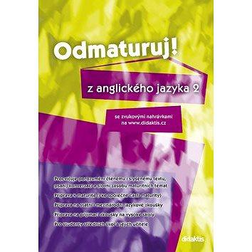 Odmaturuj! z anglického jazyka 2: se zvukovými nahrávkami na www.didaktis.cz (978-80-7358-322-4)