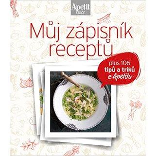Můj zápisník receptů: plus 106 titpů a triků z Apetitu (978-80-87575-92-5)