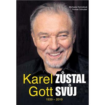 Karel Gott zůstal svůj 1939 - 2019 (978-80-907248-1-5)