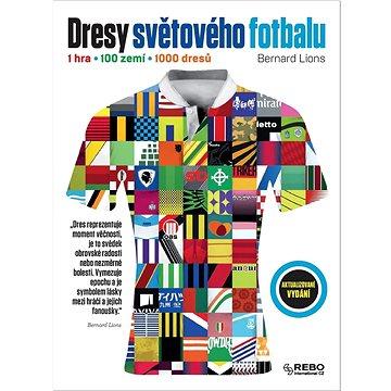 Dresy světového fotbalu: 1 hra, 100 zemí, 1 000 dresů (978-80-255-1208-1)
