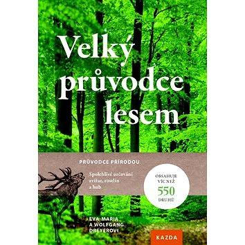 Velký průvodce lesem: Průvodce přírodou (978-80-88316-30-5)