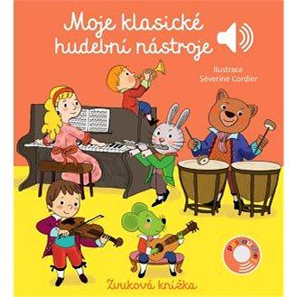 Moje klasické hudební nástroje: Zvuková knížka (978-80-256-2695-5)