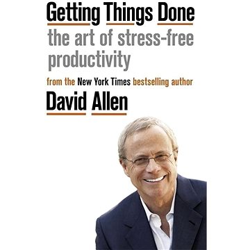 Getting Things Done: The Art of Stress-free Productivity (0349423148)