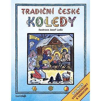 Tradiční české koledy: Bonus - vystřihovánky k Vánocům (978-80-247-4688-3)