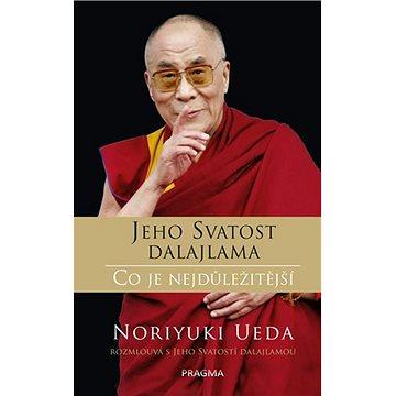 Jeho Svatost dalajlama Co je nejdůležitější: Noriuki Ueda rozmlouvá s Jeho Svátostí dalajlamou (978-80-242-6446-2)