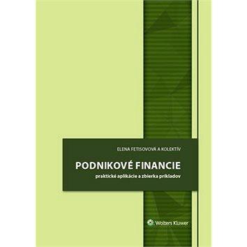 Podnikové financie: praktické aplikácie a zbierka príkladov (978-80-571-0162-8)