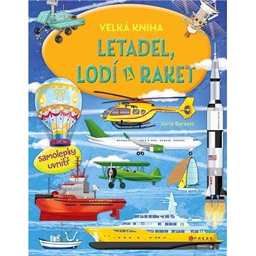 Velká kniha letadel, lodí a raket: více než 60 samolepek uvnitř (978-80-264-2976-0)
