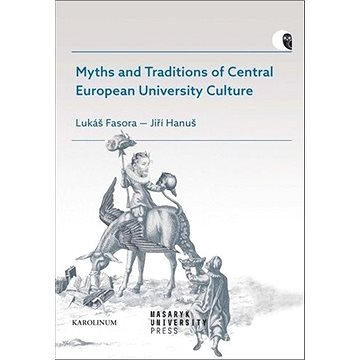 Myths and Traditions of Central European University Culture (978-80-246-4380-9)