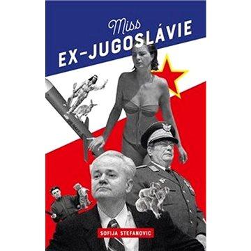 Miss Ex-Jugoslávie (978-80-907309-6-0)