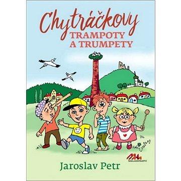 Chytráčkovy trampoty a trumpety (978-80-88363-08-8)
